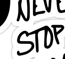 Never stop dreaming Sticker