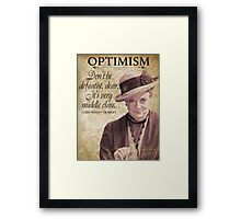 Downton Inspired - The Wit & Wisdom of Lady Violet Crawley on Optimism - Lady Violet Quotes  Framed Print