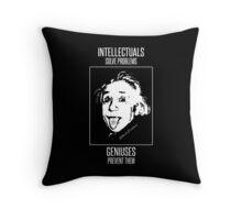 Einstein -- Intellectuals Solve Problems, Geniuses Prevent Them Throw Pillow
