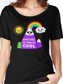 Nature Is Pretty Cool Women's Relaxed Fit T-Shirt