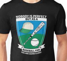 Perfect baseball fan Unisex T-Shirt
