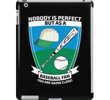 Perfect baseball fan iPad Case/Skin
