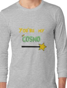 You're my Cosmo Long Sleeve T-Shirt