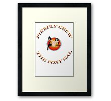 FIREFLY CREW '' The Foxy Gal'' Framed Print