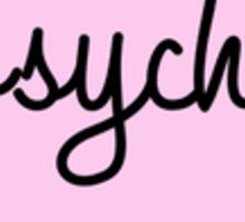 Psycho - Pink Heart Sticker
