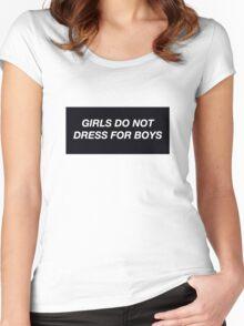 girls do not dress for boys. Women's Fitted Scoop T-Shirt