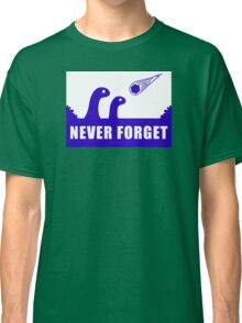 Never Forget the Dinosaurs! Classic T-Shirt