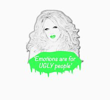 Emotions Are For UGLY People Unisex T-Shirt