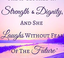 Strength & Dignity Bible Verse- Proverbs 31:25 (River Sunset) by m4rg1