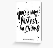 You're My Partner in Crime: Valentine's Day Card Greeting Card