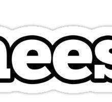cheese. Sticker