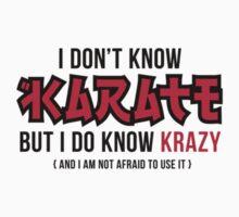 I do not know karate, but I know Krazy! by artpolitic