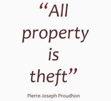 All property is theft - Proudhon (Amazing Sayings) Kids Clothes