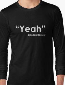 Brendan Dassey Quote Long Sleeve T-Shirt