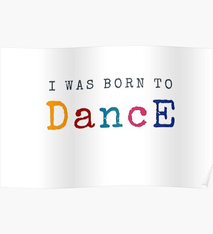 I was born to dance Poster
