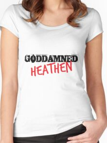 Goddamned Heathen T-Shirt Women's Fitted Scoop T-Shirt