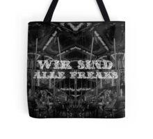 wir sind alle freaks  Tote Bag