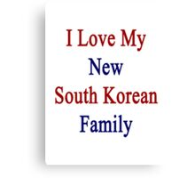 I Love My New South Korean Family Canvas Print