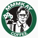 MMMKAY Lumbergh Coffee by jimiyo