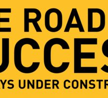 The road to success is always under construction! Sticker