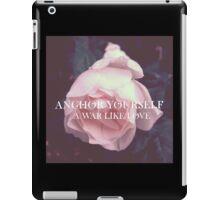 """Anchor Yourself """"A War Like Love"""" iPad Case iPad Case/Skin"""