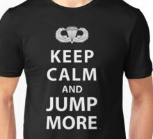 KEEP CALM AND JUMP MORE Unisex T-Shirt