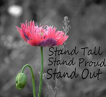 Stand Tall, Stand Proud, Stand Out by sjsphotography