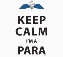 KEEP CALM I'M A PARA  by PARAJUMPER