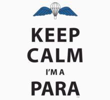 KEEP CALM I'M A PARA  by PARAJUMPER
