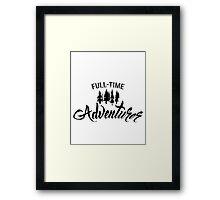 Full-time adventurer Framed Print