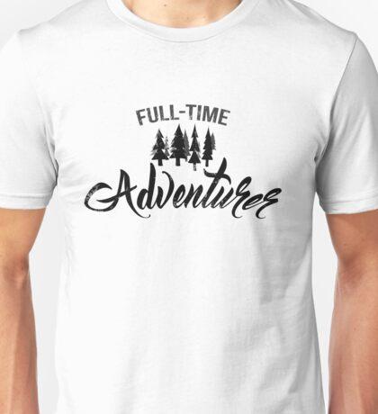 Full-time adventurer Unisex T-Shirt