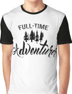Full-time adventurer Graphic T-Shirt