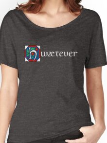 Hwætever! (Alternate Color) Women's Relaxed Fit T-Shirt
