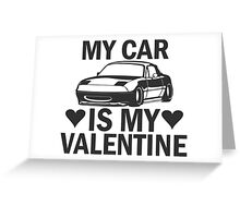 My car is my valentine - miata Greeting Card