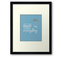 do the right thing all the time Framed Print
