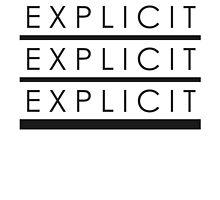 Explicit by iammfaj