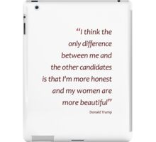 More honest, more beautiful women - Trump (Amazing Sayings) iPad Case/Skin