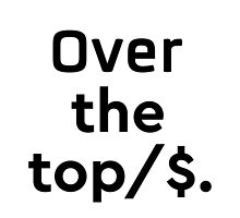 Over the top  by Pranatheory