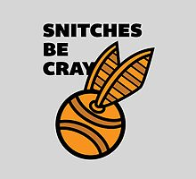 Snitches Be Cray by J B