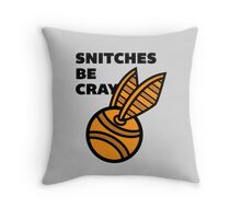 Snitches Be Cray Throw Pillow