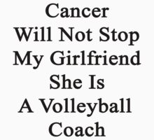 Cancer Will Not Stop My Girlfriend She Is A Volleyball Coach by supernova23