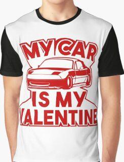 My car is my valentine 2 - miata Graphic T-Shirt