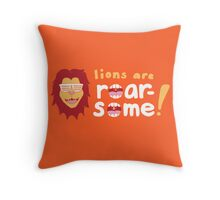 Lions are Roarsome Throw Pillow
