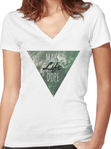 Make a dope life geometric surf typography wanderlust inspiration quote Women's Fitted V-Neck T-Shirt
