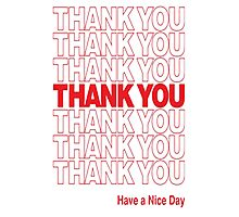Thank You Have A Great Day Photographic Print