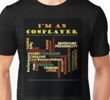 I'm an Cosplayer Unisex T-Shirt