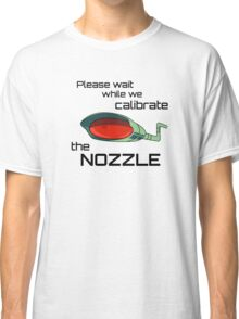 Please wait while we calibrate ... the Nozzle Classic T-Shirt