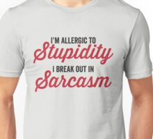 I'm allergic to stupidity Unisex T-Shirt