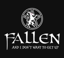 Fallen -- And I Don't Want to Get Up by Samuel Sheats
