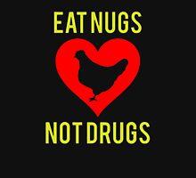 Eat Nugs Not Drugs Unisex T-Shirt